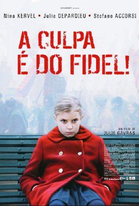 Cartaz do filme A CULPA É DO FIDEL – La Faute à Fidel