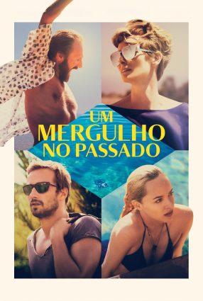 Cartaz do filme UM MERGULHO NO PASSADO – A Bigger Splash