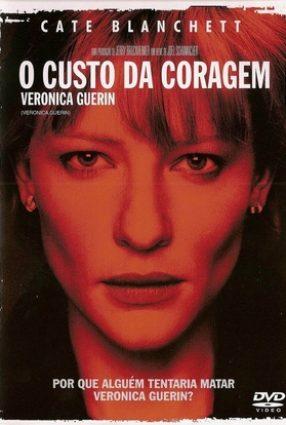Cartaz do filme O CUSTO DA CORAGEM – VERONICA GUERIN