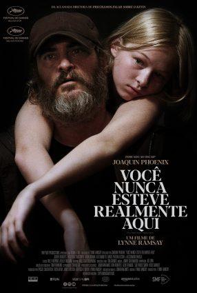 Cartaz do filme VOCÊ NUNCA ESTEVE REALMENTE AQUI – You Were Never Really Here